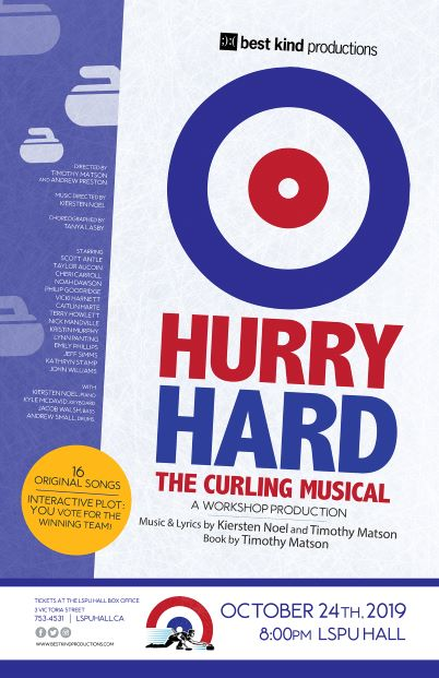 Poster for Hurry Hard: the Curling Musical. A Workshop Production. 16 Original Songs. Interactive Plot: You Vote for the Winning Team!