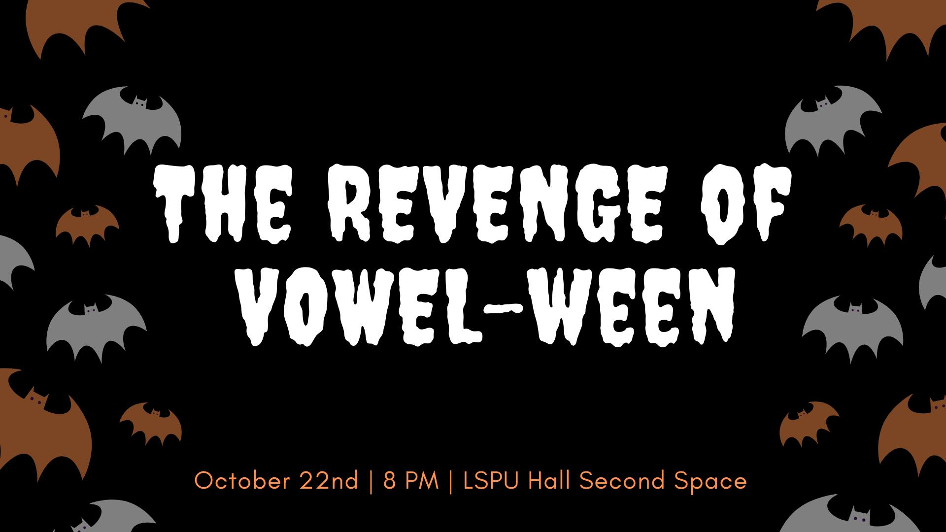 Poster for The Revenge of Vowel-ween. Spooky text with bats.